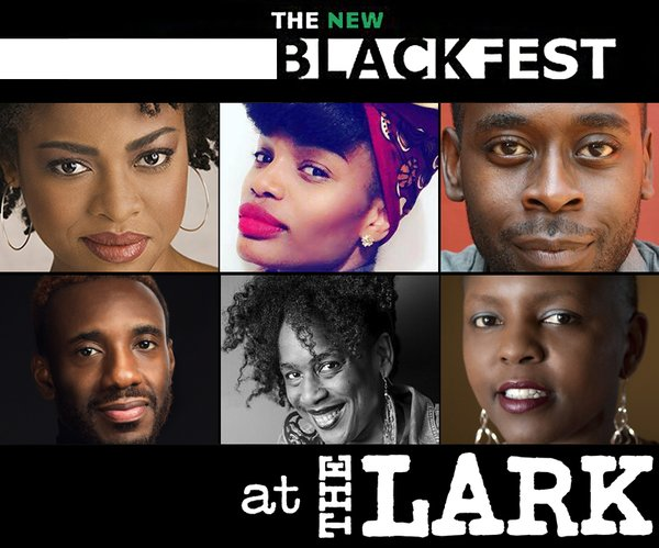 "The New Black Fest at The Lark to Explore ""Black Progress, Black Erasure"" in Sixth Annual Festival"